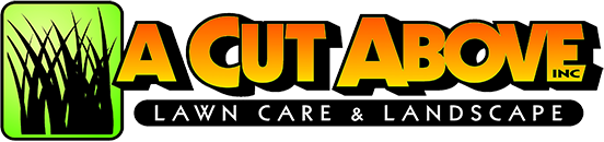 A Cut Above Lawn Care & Landscaping